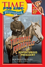 Theodore Roosevelt, a Time for Kids Biographies